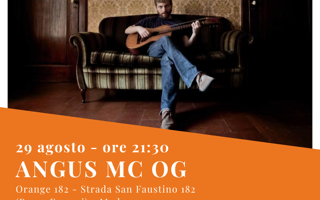 Angus Mc Og at Orange 182 – 29 agosto 2020