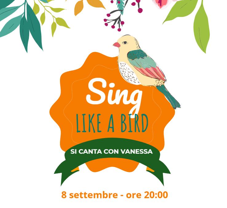 Sing like a bird. Si canta con Vanessa!